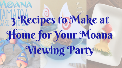 Disney Recipes | Moana | 3 Recipes to Make at Home for Your Moana Viewing Party