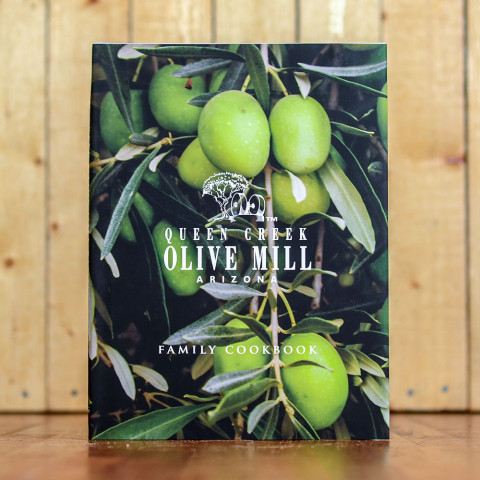 Queen Creek Olive Mill Family Cookbook