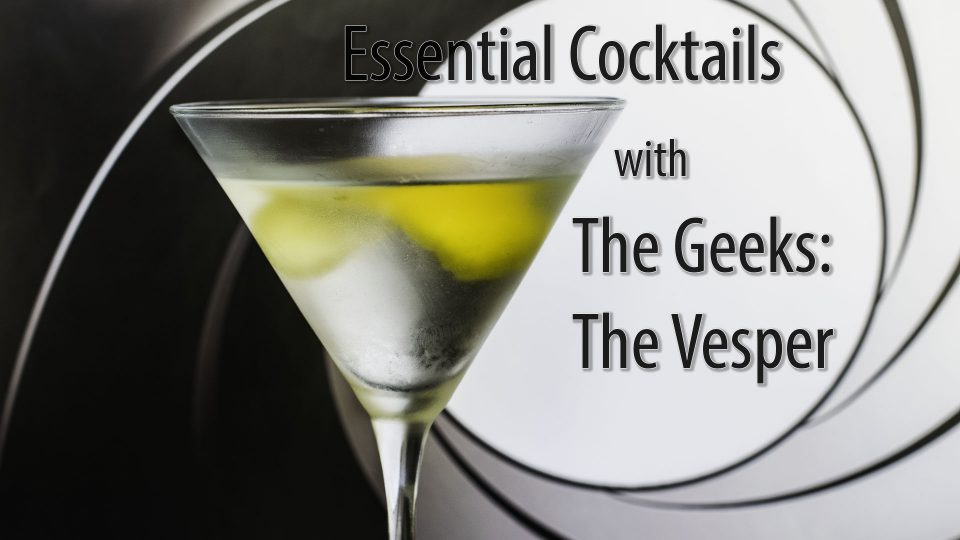Learn how to make the cocktail essentials with The Geeks! Starting with The Vesper, made famous by none other than James Bond! 2geekswhoeat.com #cocktails #martini