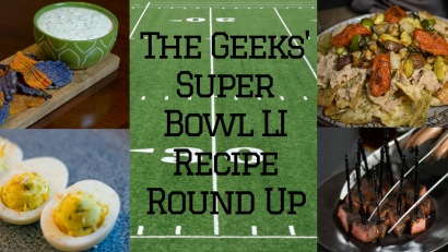 The Geeks' round up their favorite recipes perfect for you Super Bowl LI party! #SuperBowlLI #Appetizers