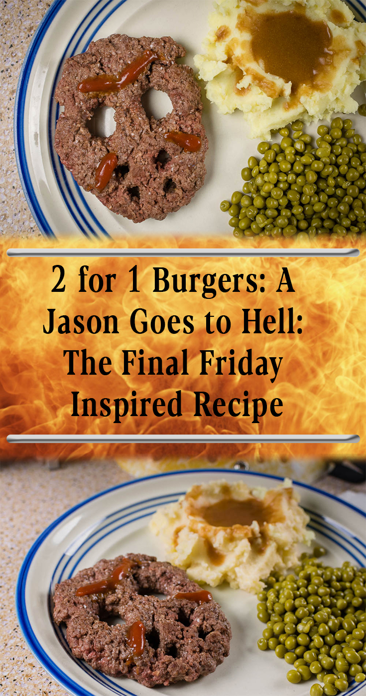 Celebrate Friday the 13th with The Geeks' 2 for 1 Burgers recipe inspired by the film Jason Goes to Hell: The Final Friday! 2geekswhoeat.com #Halloween #HorrorMovies #Burgers #MovieFood #HorrorRecipes #MovieNight
