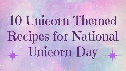 The Geeks have gathered 10 unicorn themed recipes for National Unicorn Day! 2geekswhoeat.com #UnicornRecipes #UnicornFood #UnicornBirthdayParty