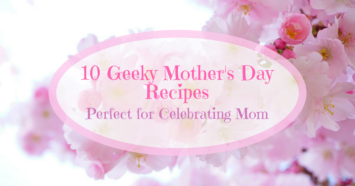 Mother's Day | Geeky Recipes | Brunch | Recipes for Mother's Day | The Geeks have rounded up 10 geeky Mother's Day recipes that are sure to impress the Wonder Woman in your life! 2geekswhoeat.com