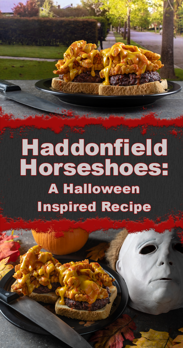 Halloween Recipes | Midwest Recipes | Halloween | The Geeks have recreated a Midwest favorite with a spooky twist! The Haddonfield Horseshoe is inspired the movie Halloween and is perfect for the holiday! 2geekswhoeat.com