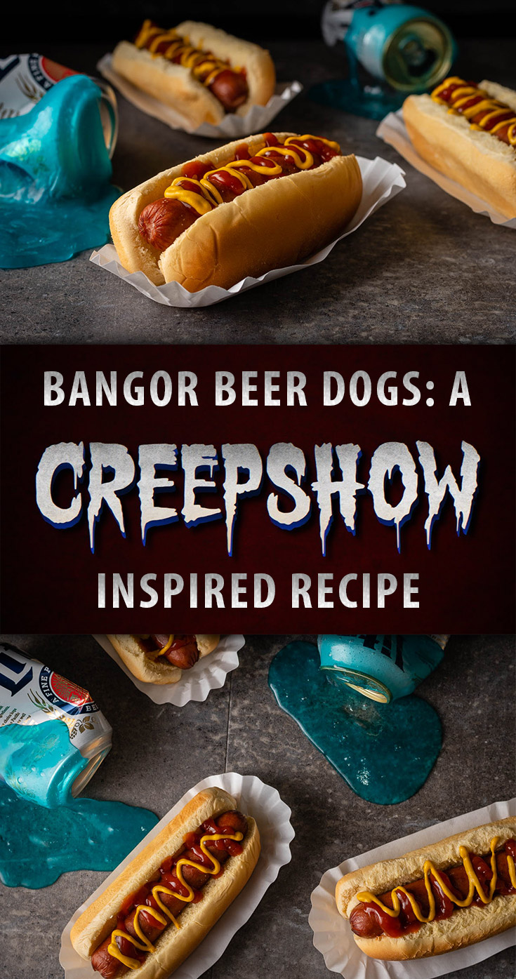 Horror Recipes | Creepshow | Halloween Recipes | Movie Night Ideas | Stephen King | Inspired by the short Gray Matter by Stephen King in Shudder's newest series Creepshow, The Geeks have created a new recipe for Bangor Beer Dogs! 2geekswhoeat.com