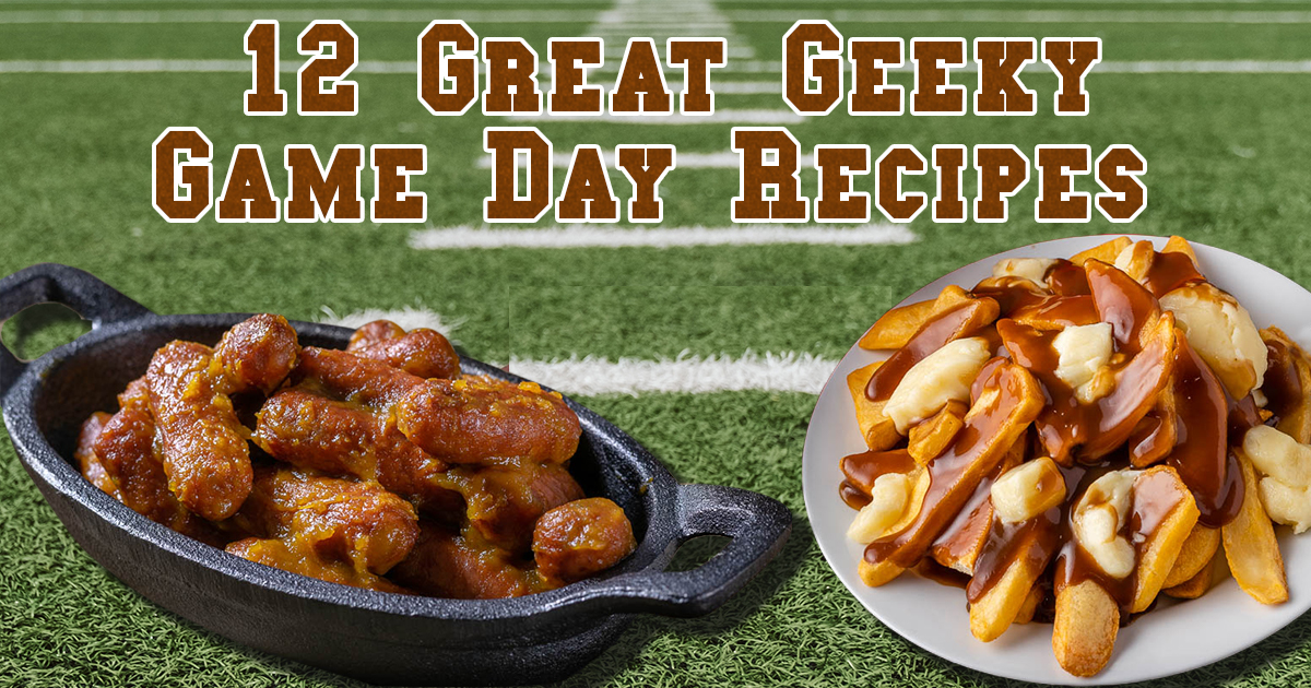 If you're looking for geeky game day recipes, The Geeks have you covered. From popcorn to poutine to Redneck Power Bars, this round-up will have something for everyone! 2geekswhoeat.com #SuperBowlRecipes #GameDay #GameDayRecipes #Appetizers #Snacks #Popcorn #Poutine #GeekyRecipes #GeekyFood #DisneyFood