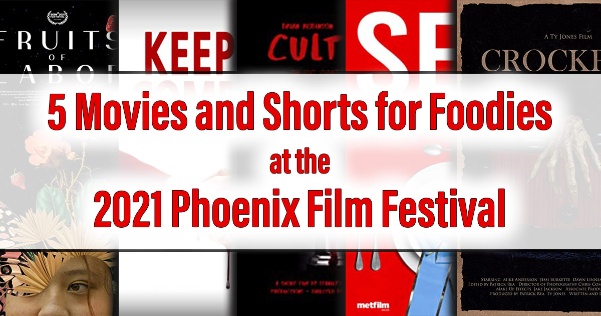 The Geeks have rounded up a list of 5 films and shorts that foodies will enjoy at the 2021 Phoenix Film Festival. 2geekswhoeat.com #PFF2021 #PhoenixFilmFestival #FoodieMovies