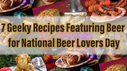 In honor of National Beer Lovers Day, The Geeks have rounded up 7 delicious recipes featuring beer perfect for celebrating! 2geekswhoeat.com #NationalBeerLoversDay #Beer #BeerRecipes #GeekyRecipes